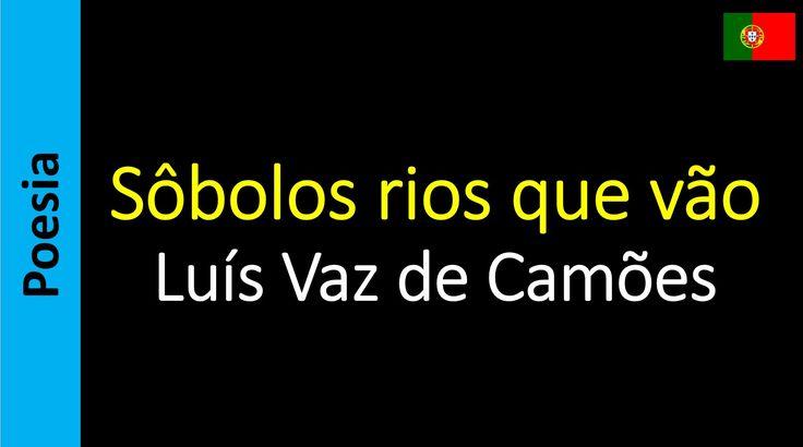 08   Luís Vaz de Camões   Sôbolos rios que vão