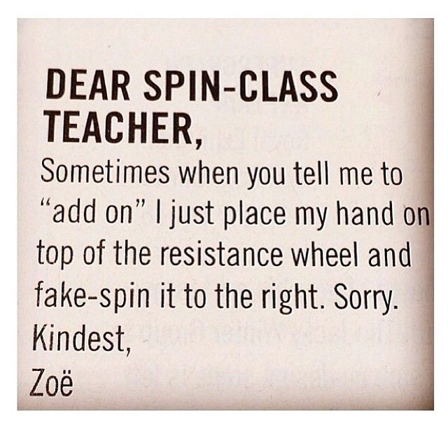I know. I see you. ;) Spin class truth...
