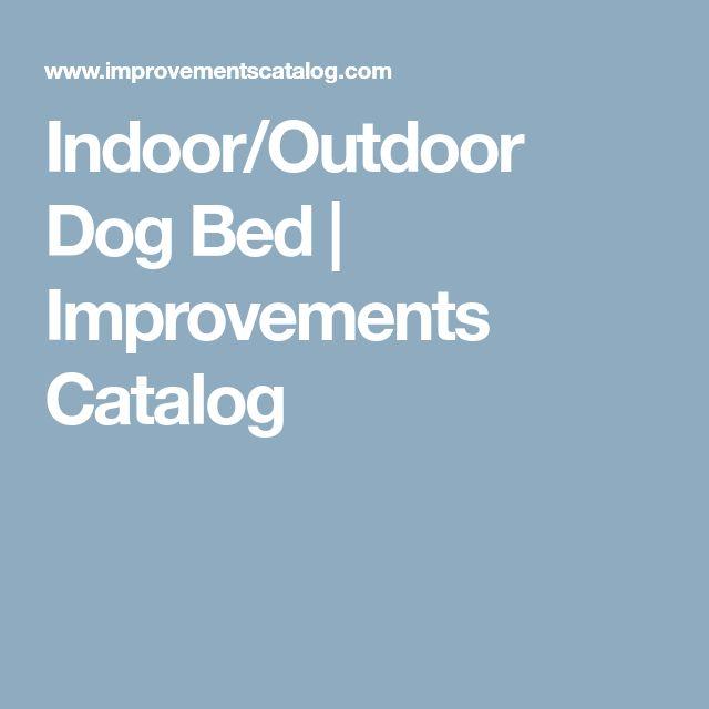 Indoor/Outdoor Dog Bed | Improvements Catalog