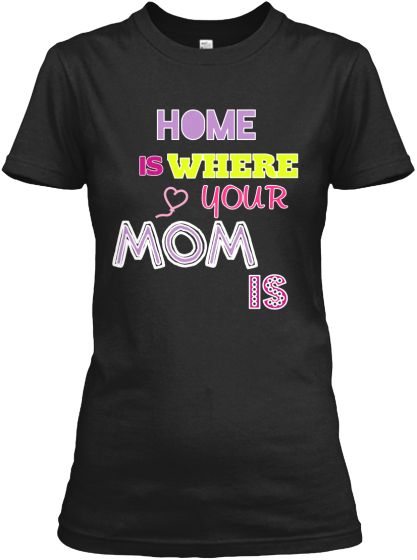 MOMS | Teespring THIS #MOTHERSDAY GIVE YOUR MOM THE PERFECT TEE!! LAST DAY AVAILABLE SO YOU HAVE TO HURRY!! :)