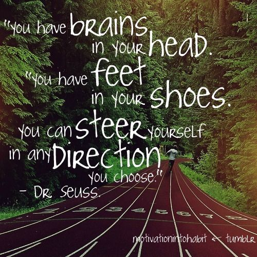 #fitnessWords Of Wisdom, Fit, Motivation, Favorite Quotes, Running Quotes, Dr. Seuss, Drsuess, Inspiration Quotes, Dr. Suess