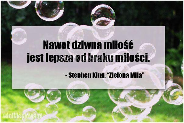 Nawet dziwna miłość jest lepsza... #King-Stephen,  #Miłość