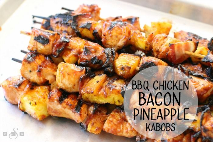 BBQ CHICKEN BACON PINEAPPLE KABOBS Recipe Main Dishes with chicken breasts, bbq sauce, bacon, fresh pineapple