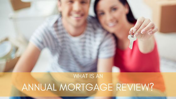 What Is An Annual Mortgage Review? | GLM Mortgage Group