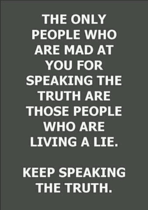 The truth always comes out. Exactly the truth. Just ask you know who.
