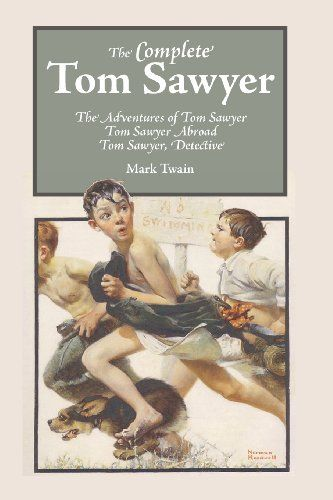 The Complete Tom Sawyer by Mark Twain http://www.amazon.com/dp/1627300503/ref=cm_sw_r_pi_dp_u6w5tb1FCS03A