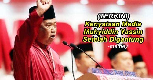 (TERKINI) Kenyataan Media Rasmi Dari Tan Sri Muhyiddin Yassin Setelah Digantung  (TERKINI) Kenyataan Media Rasmi Dari Tan Sri Muhyiddin Yassin Setelah Digantung  Semalam Tan Sri Muhyiddin Yassin secara rasmi telah digantung dari jawatan Timbalan Presiden UMNO dan diganti buat sementara oleh Zahid Hamidi. Alasan yang diberi adalah dikatakan Muhyiddin sebagai Timbalan Presiden langsung tidak membantu Presiden iaitu Perdana Menteri Malaysia Najib Razak. Keputusan ini dibuat oleh Ahli Majils…