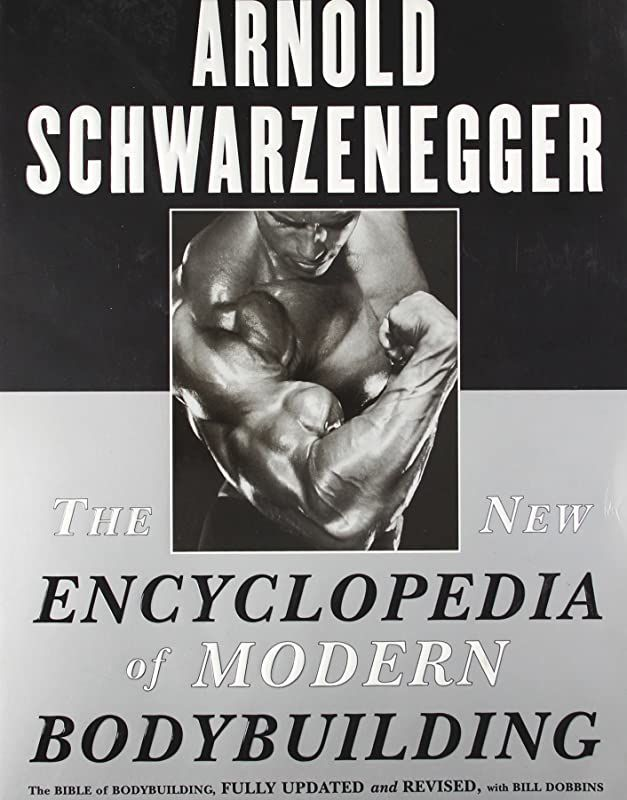 Free Download The New Encyclopedia Of Modern Bodybuilding The Bible Of Bodybuilding Fully U In 2020 Arnold Schwarzenegger Schwarzenegger Bodybuilding Bodybuilding
