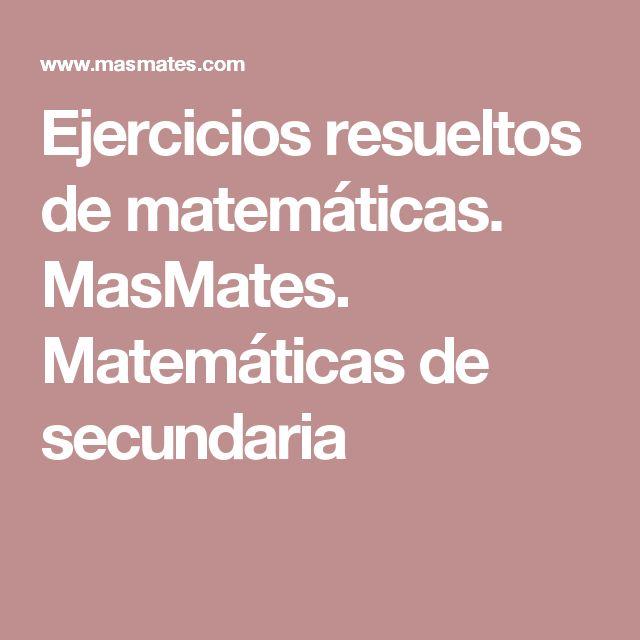 Ejercicios Resueltos De Matemáticas. MasMates. Matemáticas