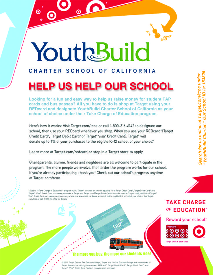 We are now signed up with Target's Take Charge of Education program, so if you have a REDcard, please designate YouthBuild Charter as your school and 1% of every purchase you make there will go back to our school! We plan to use the money to buy bus passes and TAP cards for students in need. #fundraise #target #REDcard