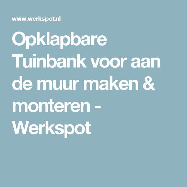 Opklapbare Tuinbank voor aan de muur maken & monteren - Werkspot
