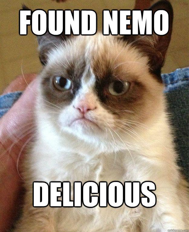 found nemo delicious - Grumpy Cat