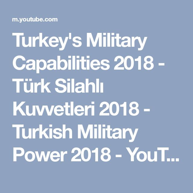 Turkey's Military Capabilities 2018 - Türk Silahlı Kuvvetleri 2018 - Turkish Military Power 2018 - YouTube