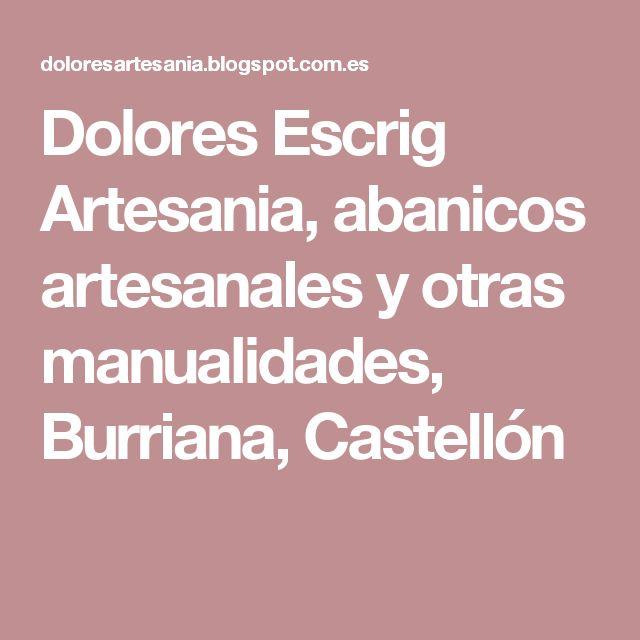 Dolores Escrig Artesania, abanicos artesanales y otras manualidades, Burriana, Castellón