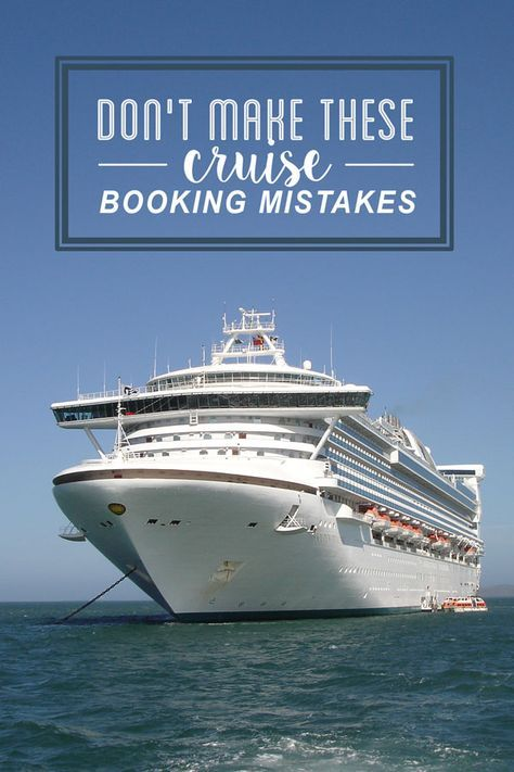 Avoid These Cruise Booking Mistakes | Family Cruises | Pinterest | Blog And Cruises