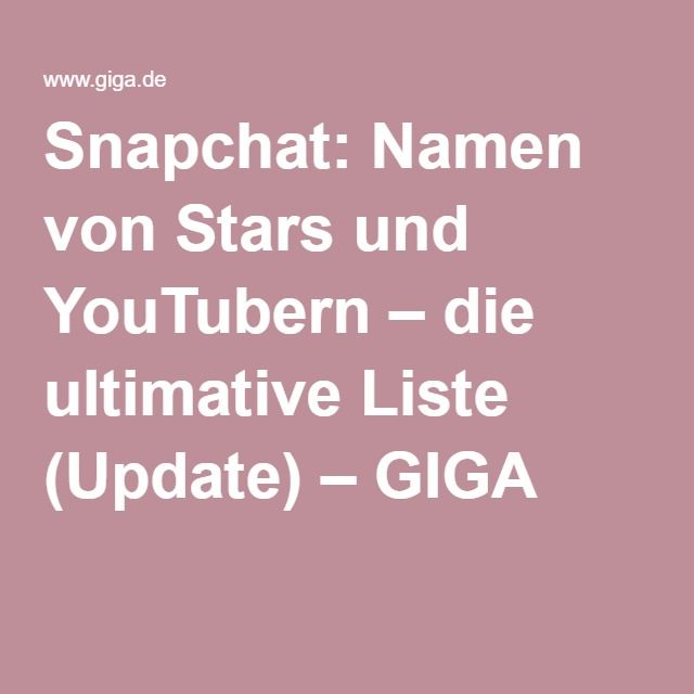 Snapchat: Namen von Stars und YouTubern – die ultimative Liste (Update) – GIGA