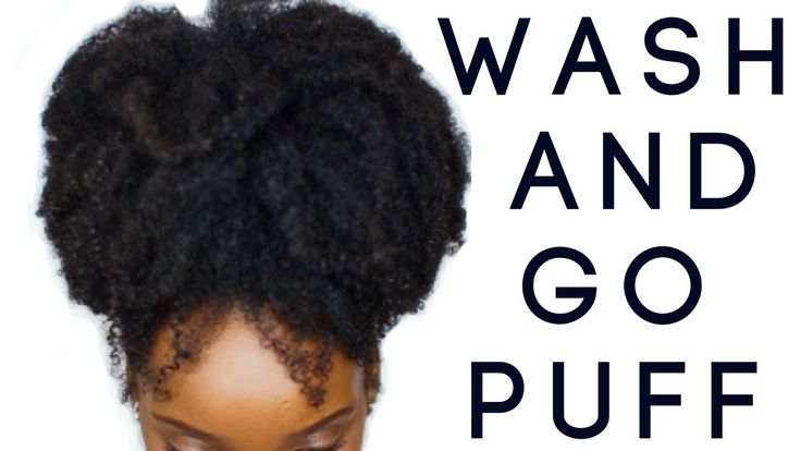 Natural Hair | Wash and Go Puff Hairstyle - YouTube