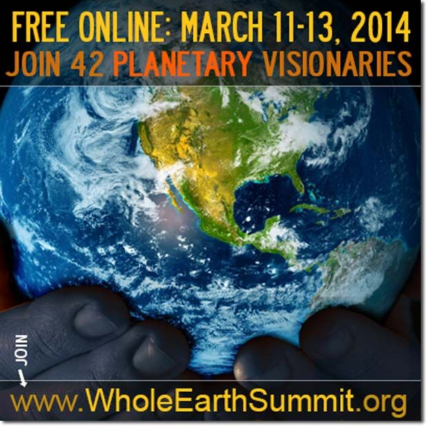 Free Online Event: Whole Earth Summit (March 11-13, 2014)