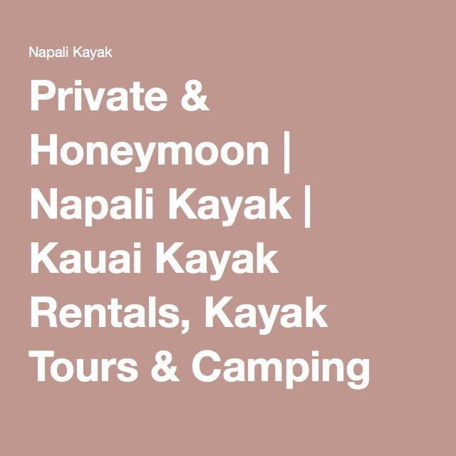 Private & Honeymoon | Napali Kayak | Kauai Kayak Rentals, Kayak Tours & Camping