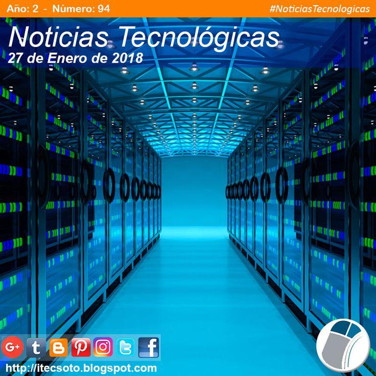 Edición Semanal Nº 94, Año 2 - Noticias Tecnológicas al 27 de Enero de 2018...   #itecsoto  #NoticiasTecnologicas  #facebook  #twitter  #instagram  #pinterest  #google+  #blogger  #tumblr  #27Ene