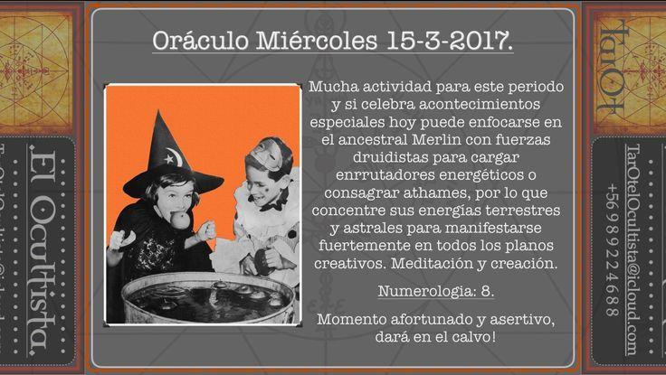 Oráculo Miércoles 15-3-2017. Tarot el ocultista Mucha actividad para este periodo y si celebra acontecimientos especiales hoy puede enfocarse en el ancestral Merlin con fuerzas druidistas para car…