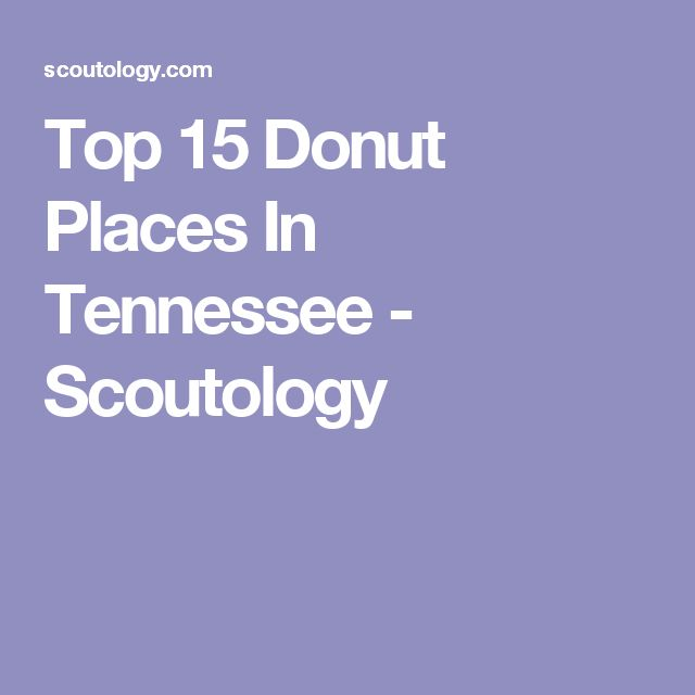 Top 15 Donut Places In Tennessee - Scoutology