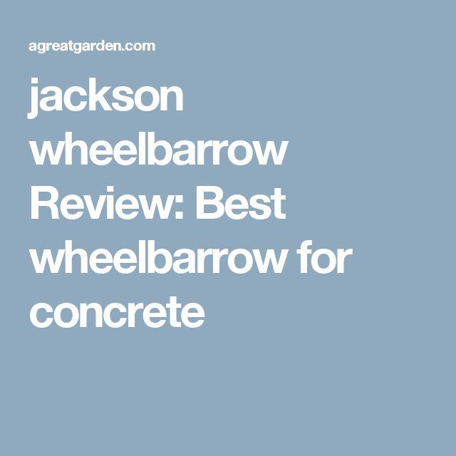 jackson wheelbarrow Review: Best wheelbarrow for concrete
