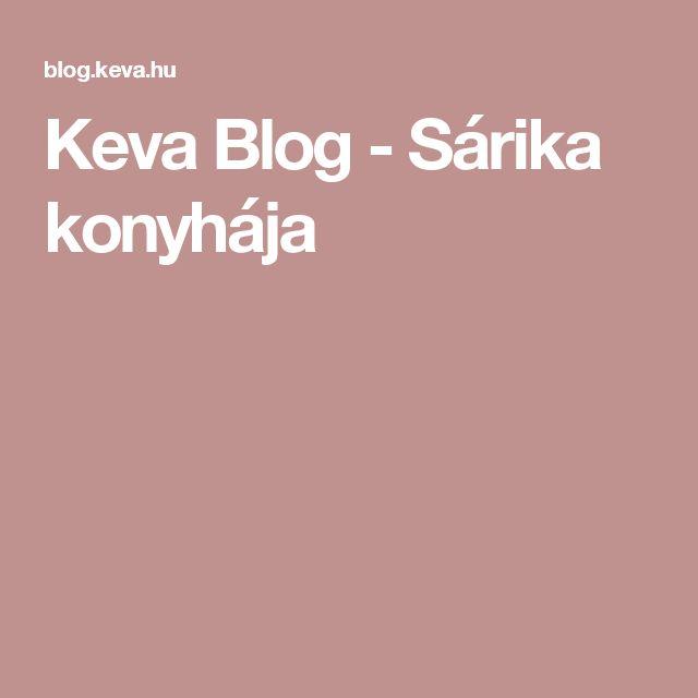 Keva Blog - Sárika konyhája