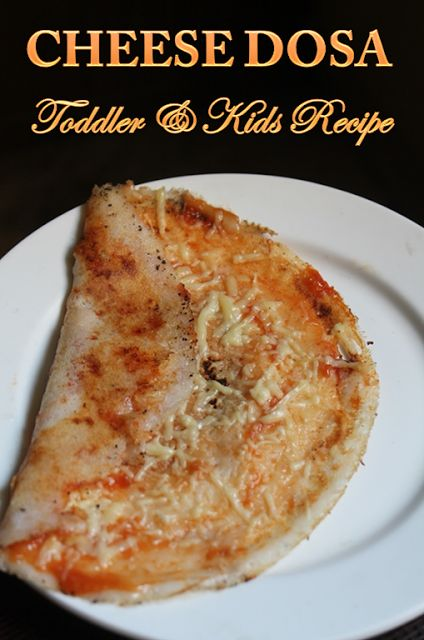 25 best toddler kids recipes yummy tummy images by yummy tummy crispy cheese dosa recipe toddler kids recipes forumfinder Image collections