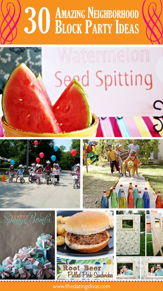 30 amazing ways to plan the PERFECT neighborhood party.  www.TheDatingDivas.com #blockparty #neighborhood #partyideas