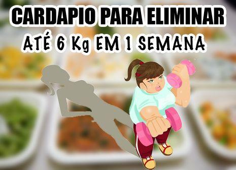 Save Print CARDAPIO PARA ELIMINAR ATÉ 6 Kg EM 1 SEMANA Vamos começar com uma desintoxicação, partir para alimentação saudável com um dia de jejum básico. 3.5.3226  – DIA 1 (DETOX) CAFÉ DA MANHÃ Salada de Frutas com Granola LANCHE DA MANHÃ Amendoim ou castanhas ALMOÇO Filé de Frango com Legumes Grelhados + Salada Verde LANCHE DA TARDE 1 Fruta + 200 ml de suco Detox JANTAR Sopa Detox LANCHE DA NOITE 200 ml de Suco Detox – DIA 2 CAFÉ DA MANHÃ Detox + 1 Fatia de Pão Integral de Microondas + 1…
