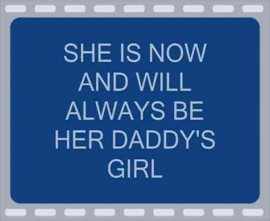 Always daddy's girl! I love my dad wish everyone had a dad like me. But I'm not sharing mine. Lol