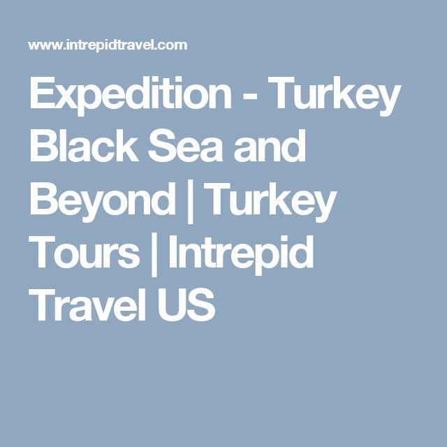 Expedition - Turkey Black Sea and Beyond | Turkey Tours | Intrepid Travel US