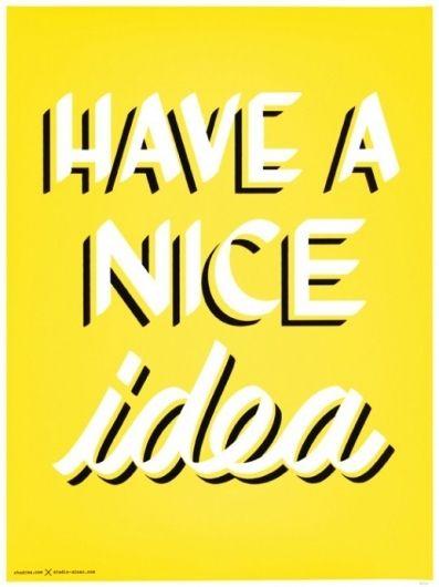 """""""Have A Nice Idea"""""""