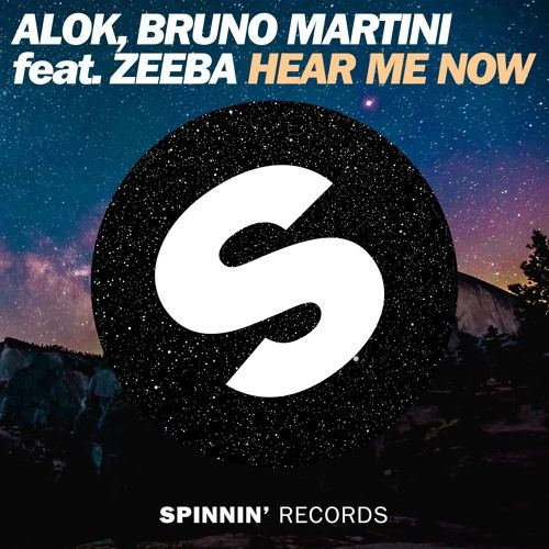 Alok, Bruno Martini Feat. Zeeba - Hear Me Now [OUT NOW] by Spinnin' Records | Free Listening on SoundCloud
