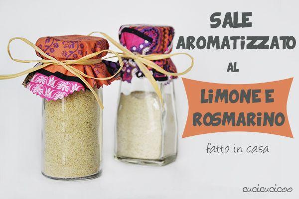 Ricetta: Sale aromatizzato al limone e rosmarino