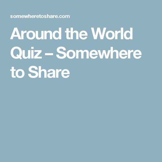 Around the World Quiz – Somewhere to Share