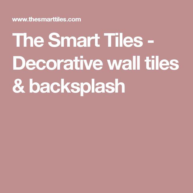 The Smart Tiles - Decorative wall tiles & backsplash