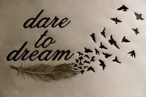 DARE TO DREAM #FireandWater