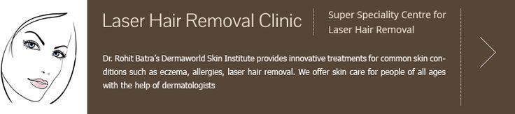 Dr Rohit Batra provides treatment for Laser hair removal in Delhi. All the treatments are innovative and available at very affordable cost.