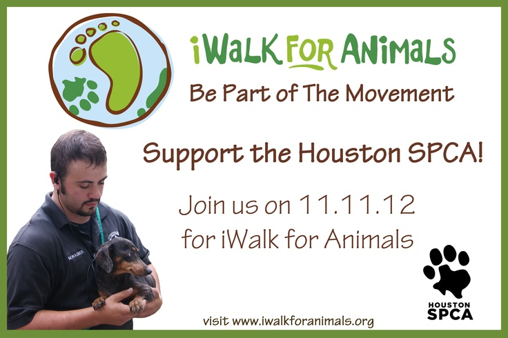 """The Houston SPCA invites animal lovers around the world to the 2nd annual iWalk for Animals. It's a """"walk where you are"""" event to support animals of all kinds. Walk in your neighborhood, park, and anywhere else and raise funds to help the Houston SPCA give orphaned, abused and neglected animals a 2nd chance at life. Sign up today @ www.iWalkForAnimals.org"""