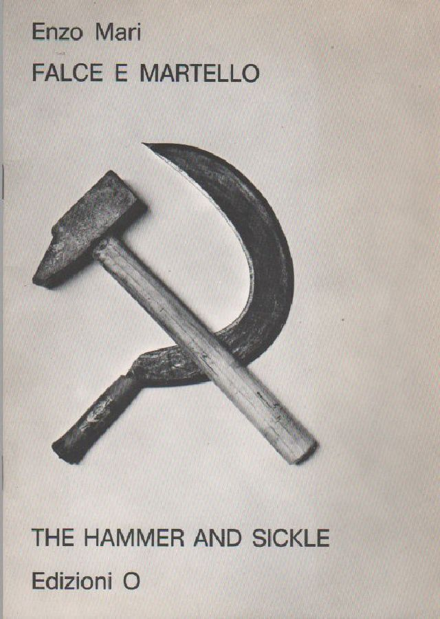 MARI Enzo. Falce e martello. The hammer and sickle. Edizioni O 1973
