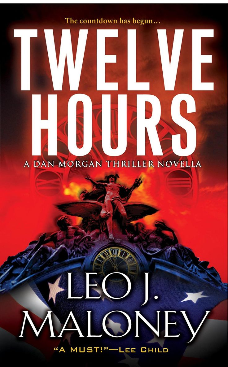 Twelve Hours (a Dan Morgan Thriller Book 4)  Kindle Edition By Leo J