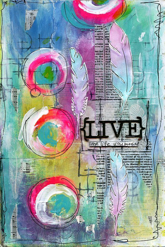 Live the Life you imagine art journal by Jill Wheeler, featuring Scrap FX stamps: circles and Lines, feathers; chipboard: {LIVE}.…
