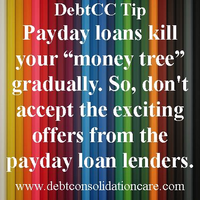 """#DailyTip  Payday loans kill your """"money tree"""" gradually. So, don't accept the exciting offers from the payday loan lenders. http://www.debtconsolidationcare.com/wiki/all-article.html"""
