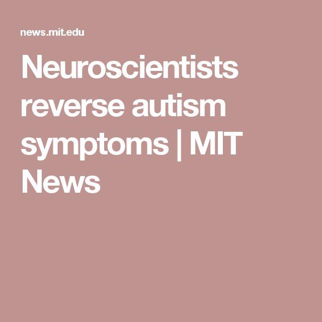 Neuroscientists reverse autism symptoms | MIT News