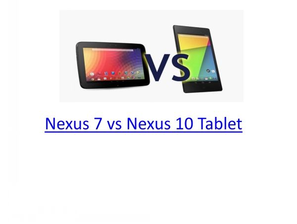 Nexus 7 and Nexus 10 are Google much talked about tablets available in the market. Let compare there features in detail and share your views with us.