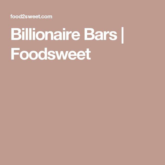 Billionaire Bars | Foodsweet