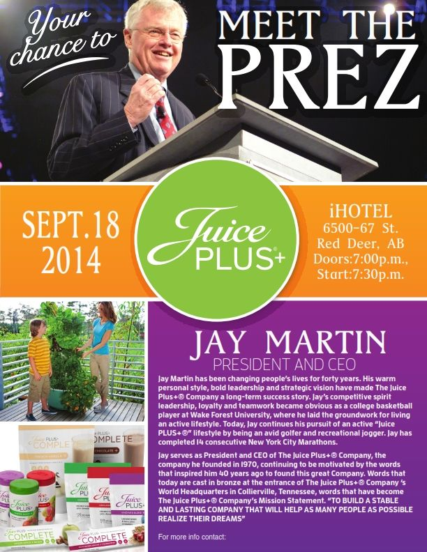Your Chance to meet the President and CEO of Juice PLUS+!  Come on out on September 18, 2014 at the iHOTEL in Red Deer, Alberta. Do not miss this event!  #JPCANADA