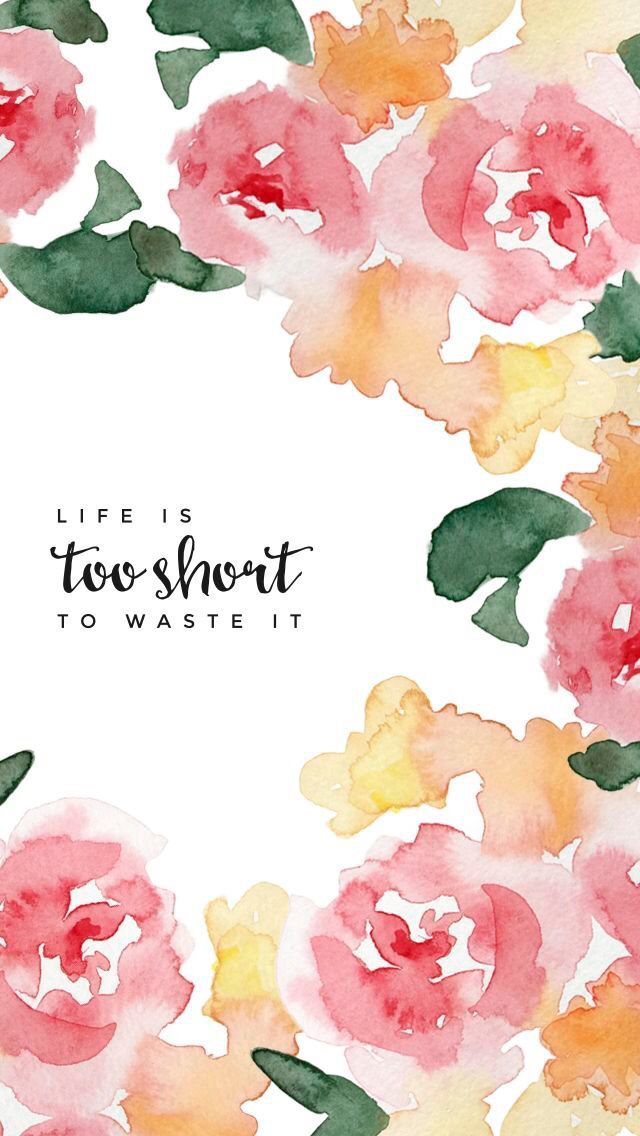 life is too short to waste it